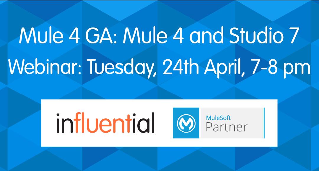 Mule 4 GA: MuleSoft Mule 4 and Studio 7 Webinar